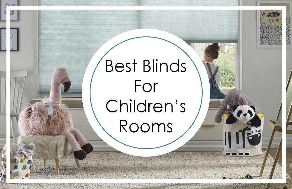 Best Window Covering For Children's Room